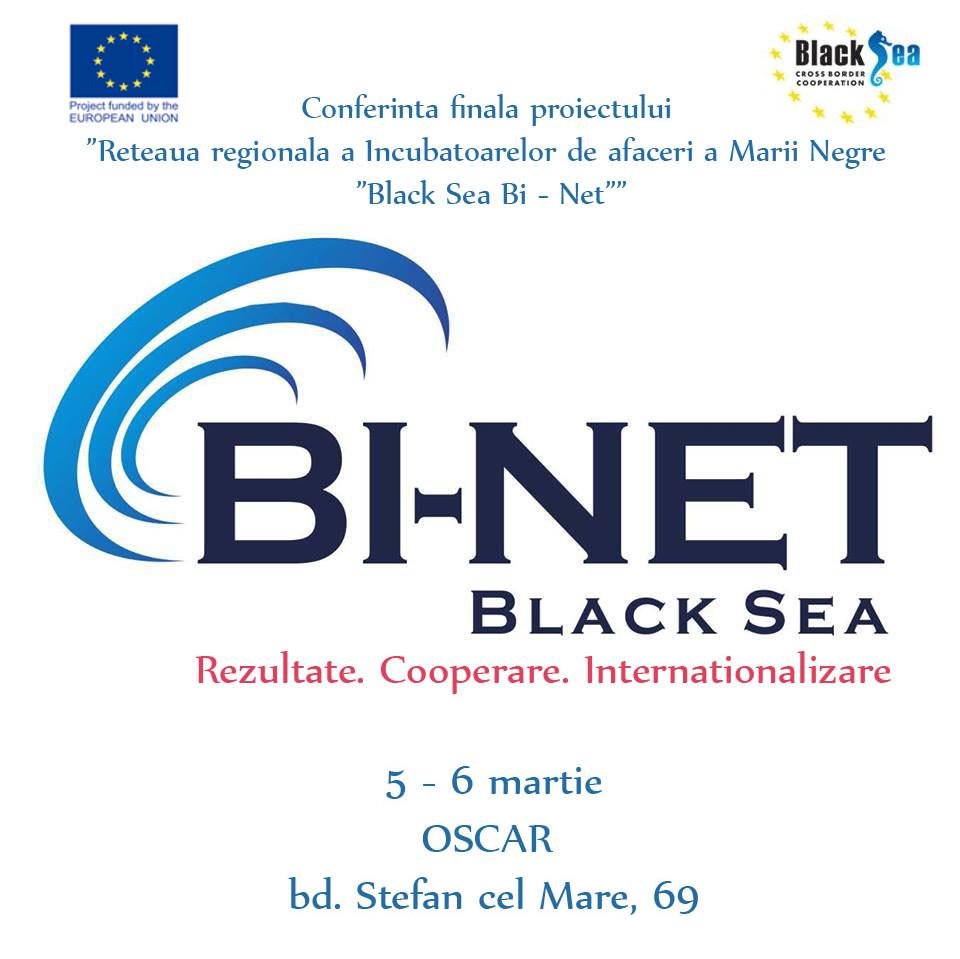 """Conferința finală a Proiectului """"Reţeaua regională a Incubatoarelor de afaceri a  Mării Negre """"Black Sea BI-Net"""". Rezultate, Cooperare și Internaționalizare."""